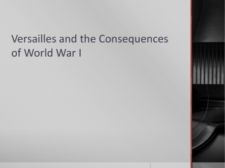 Versailles and the Consequences of World War I