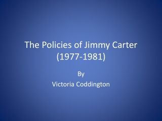 The Policies of Jimmy Carter (1977-1981)