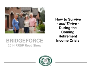 BRIDGEFORCE 2014 RRSP Road Show