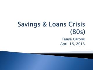 Savings & Loans Crisis (80s)