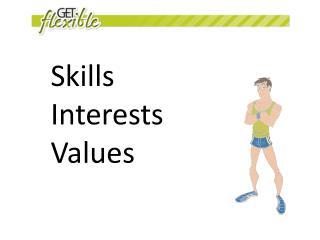 Skills Interests  Values