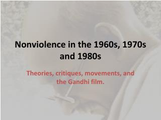 Nonviolence in the 1960s, 1970s and  1980s