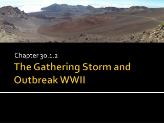The Gathering Storm and Outbreak WWII