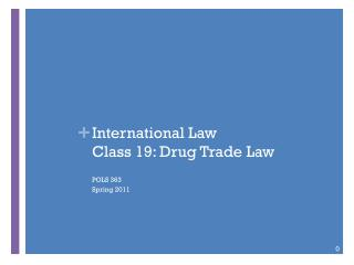 International Law Class 19: Drug Trade Law
