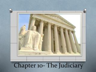 Chapter 10- The Judiciary