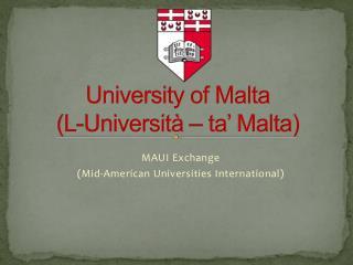 University of Malta (L- Università  –  ta ' Malta)