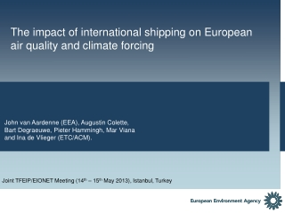 The impact of  international shipping on European  air quality and climate forcing