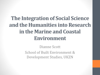The Integration  of  Social  S cience  and the  Humanities  into  Research  in the  Marine  and  Coastal  E nvironment