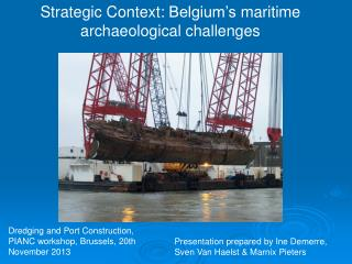 Strategic Context:  Belgium's maritime archaeological challenges