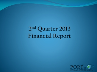 2 nd  Quarter 2013 Financial Report
