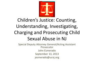 Children's Justice: Counting, Understanding, Investigating, Charging and Prosecuting Child Sexual Abuse in NJ
