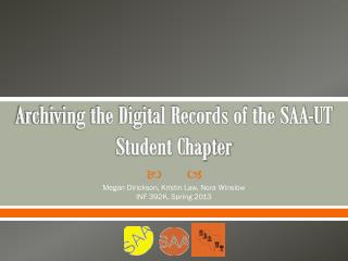 Archiving the Digital Records of the SAA-UT Student Chapter