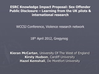 Kieran  McCartan , University  Of The West of England Kirsty Hudson , Cardiff University  Hazel Kemshall , De  Montfort