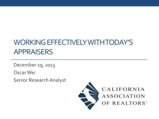 Working Effectively with today�s Appraisers