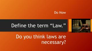 "Define the term ""Law.""   Do you think laws are necessary?"