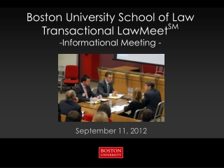 Boston University School of Law Transactional  LawMeet SM -Informational Meeting -