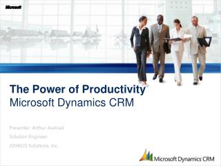 The Power of Productivity Microsoft Dynamics CRM