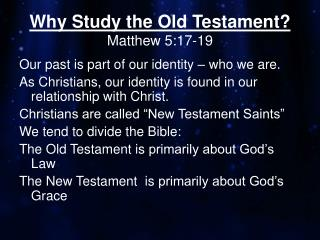 Why Study the Old Testament? Matthew 5:17-19