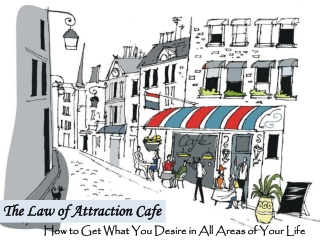 The Law of Attraction Cafe