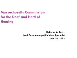 Massachusetts Commission for the Deaf and Hard of  Hearing