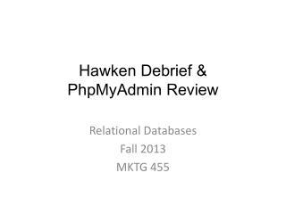Hawken  Debrief & PhpMyAdmin  Review