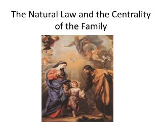 The Natural Law and the Centrality of the Family