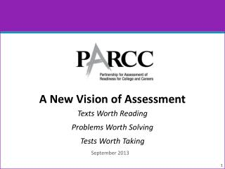 A New  V ision of Assessment Texts Worth  Reading Problems  Worth  Solving Tests Worth Taking