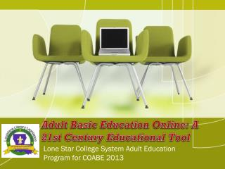 Adult Basic Education Online: A 21st Century Educational Tool