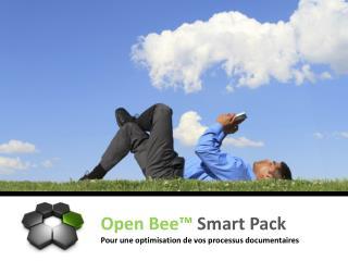 Open Bee™  Smart Pack  Pour une optimisation de vos processus documentaires
