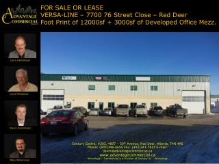 FOR SALE OR LEASE VERSA-LINE – 7700 76 Street Close – Red Deer  Foot Print of 12000sf + 3000sf of Developed Office Mezz