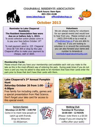 Chaparral Residents Association Park hours: 9am-9pm 403-254-4148 www.lakechap.ca office@lakechap.ca October 2013