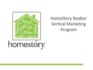HomeStory Realtor Vertical  M arketing Program