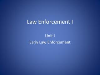 Law Enforcement I