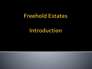 Freehold Estates Introduction