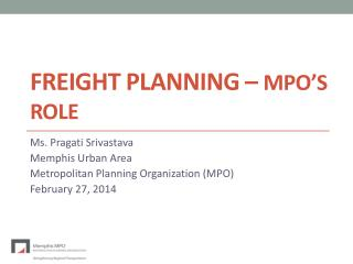 Freight Planning �  MPO�s Role