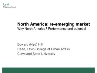 North America: re-emerging market Why North America? Performance and potential