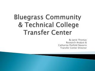 Bluegrass Community  & Technical College  Transfer Center