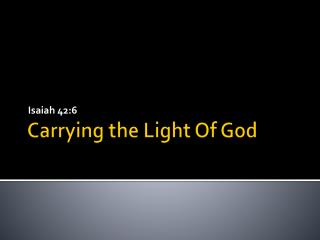 Carrying the Light Of God