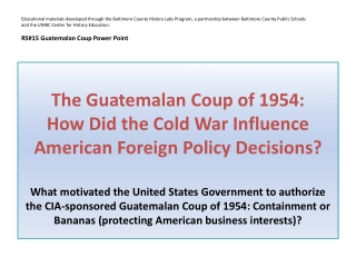 The  Guatemalan Coup of 1954:  How  Did  the Cold  War  Influence  American  Foreign Policy Decisions ?