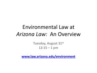 Environmental  Law at  Arizona  Law:   An Overview