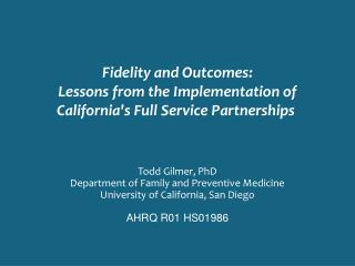 Fidelity and Outcomes: Lessons  from  the Implementation of California's  Full Service Partnerships