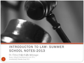 INTRODUCTON TO LAW- SUMMER SCHOOL NOTES-2013