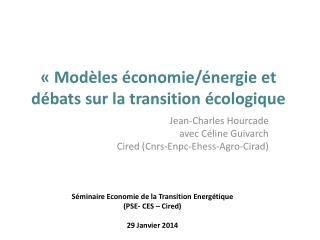 «Modèles économie/énergie et débats sur la transition écologique