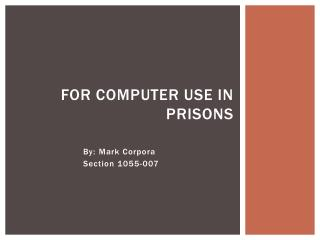 For Computer Use in Prisons