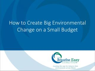 How to Create Big Environmental Change on a Small Budget