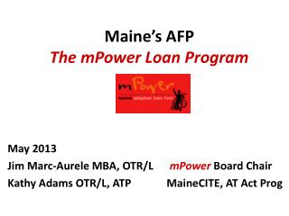Maine�s AFP The  mPower  Loan Program