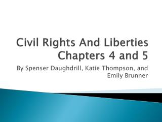 Civil Rights And Liberties Chapters 4 and 5