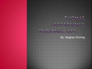 Thomas Jefferson's Personal Life