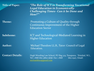 "Title of Paper:	 ""The Role of ICT in Transforming Vocational Legal Education in Economically-Challenging Times– Can it"