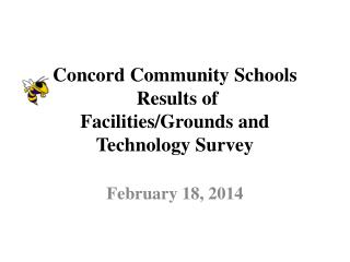 Concord Community Schools  Results of Facilities/Grounds and Technology Survey